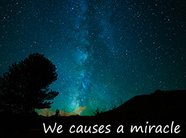 We causes a miracle